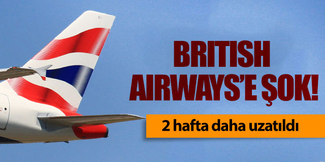 British Airways'e grev şoku!