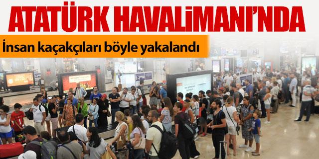 Atatürk Havalimanı'nda insan kaçakçıları yakalandı