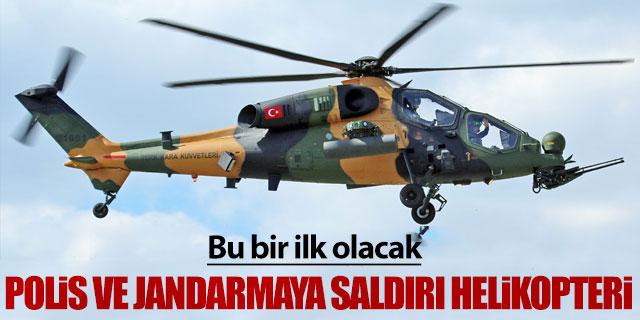 Polis ve Jandarmaya saldırı helikopteri