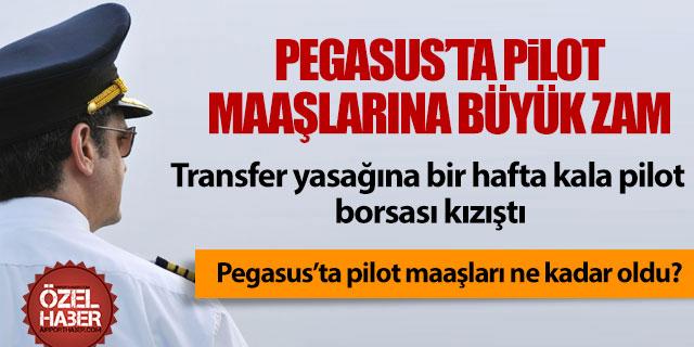 Pegasus pilotlarına zam yaptı