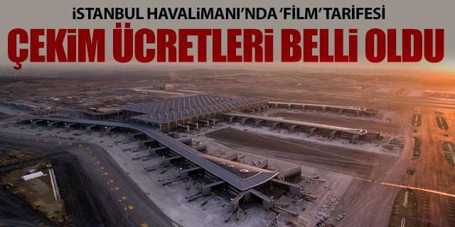 İstanbul Havalimanı'nda film tarifesi belli oldu