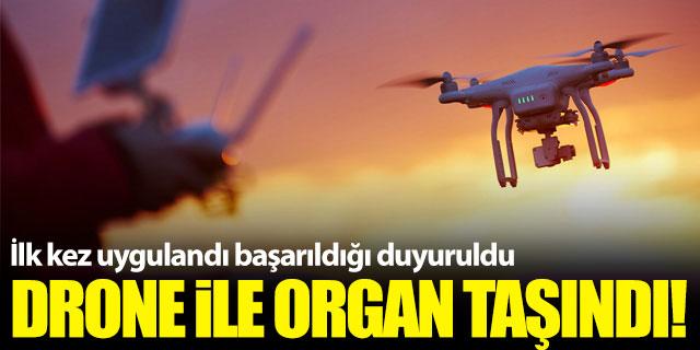 İlk kez Drone organ taşındı!