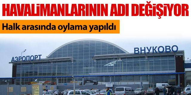 Havalimanlarının adı değişiyor