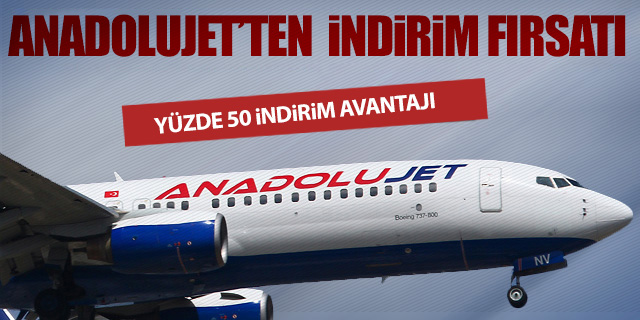 ANADOLUJET'TEN İNDİRİM FIRSATI