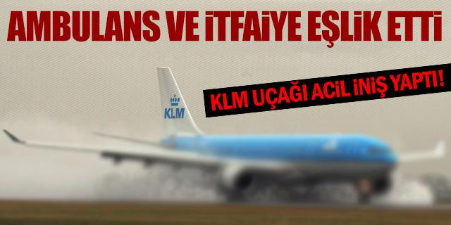 KLM UÇAĞI ACİL İNİŞ YAPTI