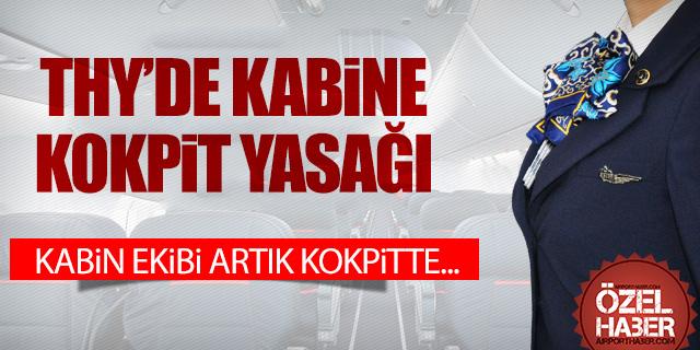THY'DEN HOSTESLERE KOKPİT YASAĞI!
