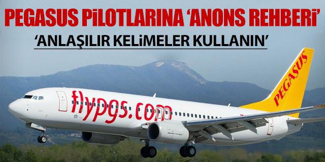 PEGASUS PİLOTLARINA 'ANONS REHBERİ' YAYINLADI