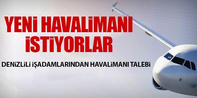 DENİZLİ'YE 2. HAVALİMANI TALEBİ
