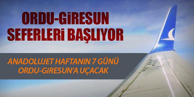 ANADOLUJET ORDU-GİRESUN'A UÇACAK