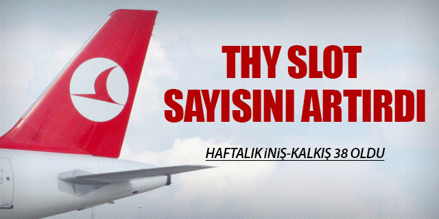 THY HEATHROW'DA SLOTUNU ARTIRDI