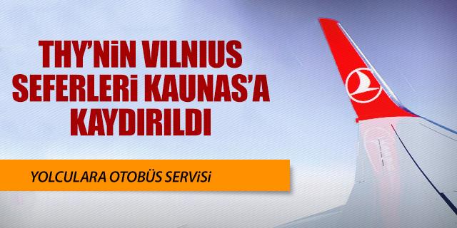 THY'NİN VILNIUS SEFERLERİ KAUNAS'A YÖNLENDİRİLDİ
