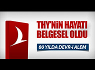 THY'NİN SERÜVENİ BELGESEL OLDU!