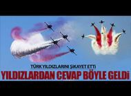 TÜRK YILDIZLARINI ŞİKAYET ETTİ!