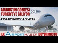 A350 İSTANBUL'A GELİYOR