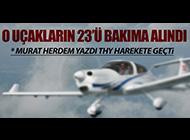 23 UÇAK BAKIMA ALINDI THY'NİN ELİNDE 3 UÇAK KALDI!