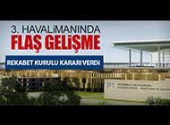 REKABET KURULU'NDAN 3. HAVALİMANI KARARI
