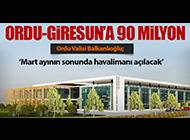 ORDU-GİRESUN'A 90 MİLYON EK ÖDENEK