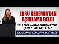 EBRU ÖZDEMİR'DEN 3. HAVALİMANI AÇIKLAMASI