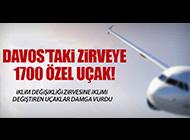 DAVOS ZİRVESİNE 1700 ÖZEL UÇAK 2500 HELİKOPTER!