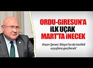 İHSAN ŞENER'DEN ORDU-GİRESUN AÇIKLAMASI