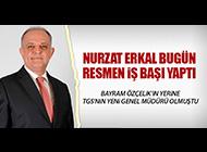 NURZAT ERKAL TGS'DEKİ GÖREVİNE RESMEN BAŞLADI