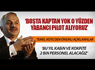 TEMEL KOTİL'DEN FLAŞ AÇIKLAMALAR