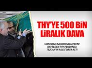 THY'YE 500 BİN LİRALIK DAVA!