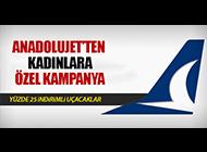 ANADOLUJET'TEN KADINLARA ÖZEL KAMPANYA