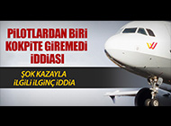 GERMANWINGS PİLOTU İNTİHAR MI ETTİ?