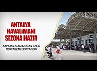 ANTALYA HAVALİMANI SEZONA HAZIR