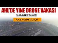 AHL'DE BİR DRONE VAKASI DAHA