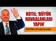 TEMEL KOTİL AVRUPALILAR'A SESLENDİ