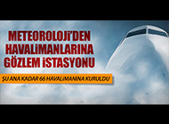 METEOROLOJİ'DEN GÖZLEM İSTASYONU
