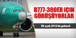 10 ADET B777-300ER İÇİN ANLAŞMA İMZALAYACAKLAR