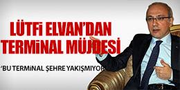 BAKAN ELVAN'DAN TERMİNAL SÖZÜ