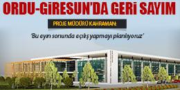 ORDU-GİRESUN'DA GERİ SAYIM BAŞLADI