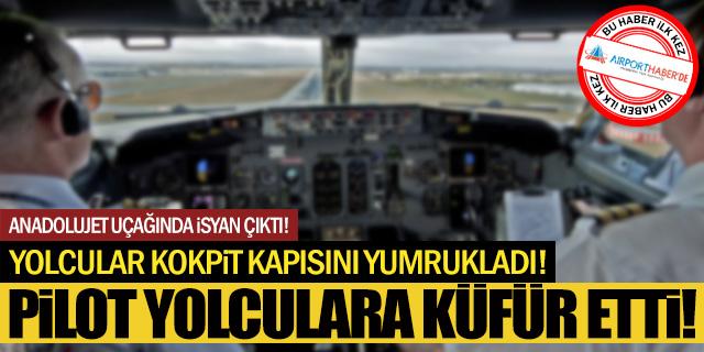 Anadolujet uçağında skandal! Pilot yolculara küfür etti!