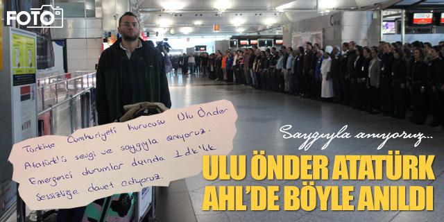 Atatürk Havalimanı Ulu Önder için sessizliğe büründü