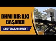 YERLİ AMBULİFT ÜRETİLDİ