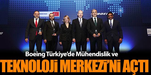 Boeing Türkiye'de Mühendislik ve Teknoloji Merkezi açtı