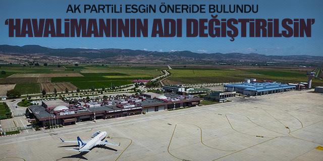 """""""Yenişehir Havalimanı'nın adı değiştirilsin"""" önerisi"""