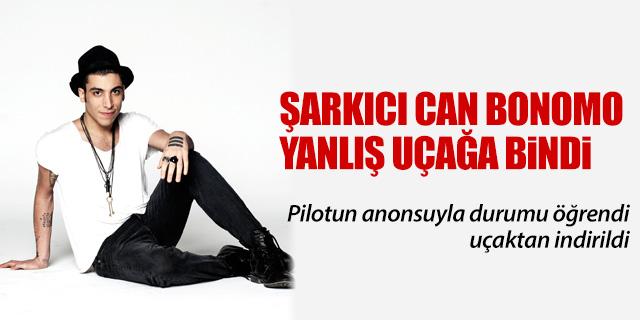 CAN BONOMO YANLIŞ UÇAĞA BİNDİ