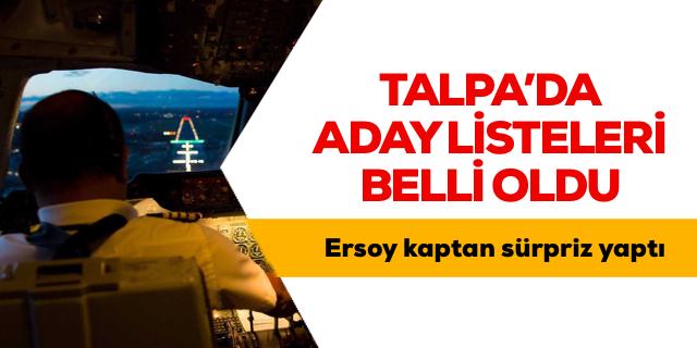 TALPA'da 3 adayın listesi de belli oldu