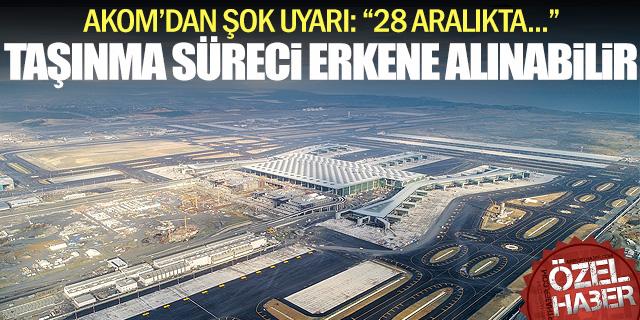 İstanbul Havalimanı taşınma sürecinde flaş gelime