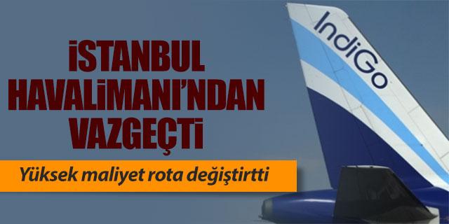 Air Indigo İstanbul Havalimanı'ndan vazgeçti