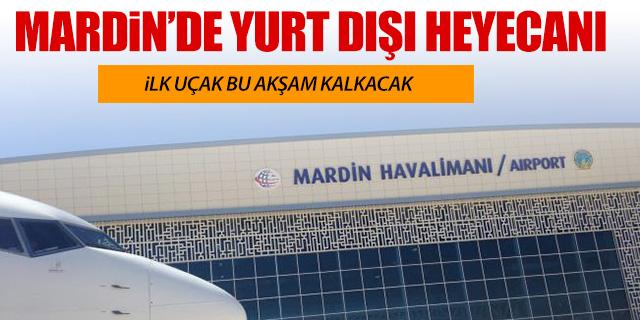 MARDİN'DE YURT DIŞINA İLK UÇAK BUGÜN KALKIYOR