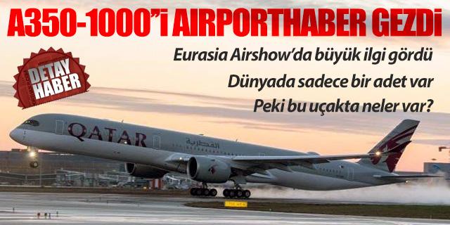 Airbus A350-1000 göz kamaştırdı