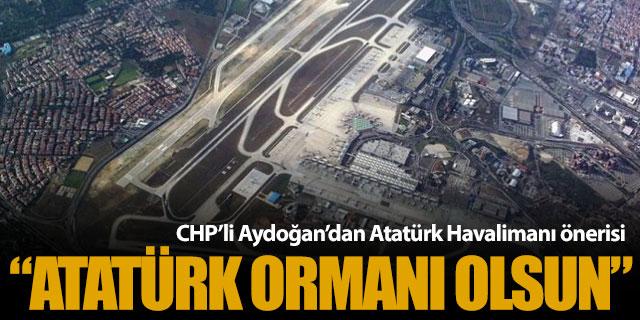 Atatürk Havalimanı 'orman' olsun