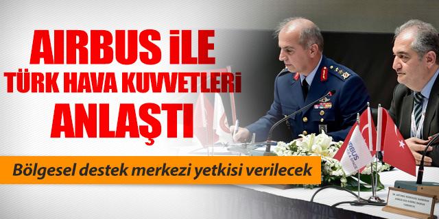 AIRBUS İLE TÜRK HAVA KUVVETLERİ ANLAŞTI