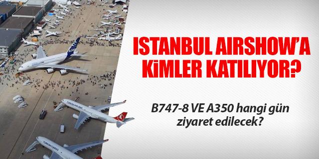 ISTANBUL AIRSHOW'A BU FİRMALAR KATILACAK
